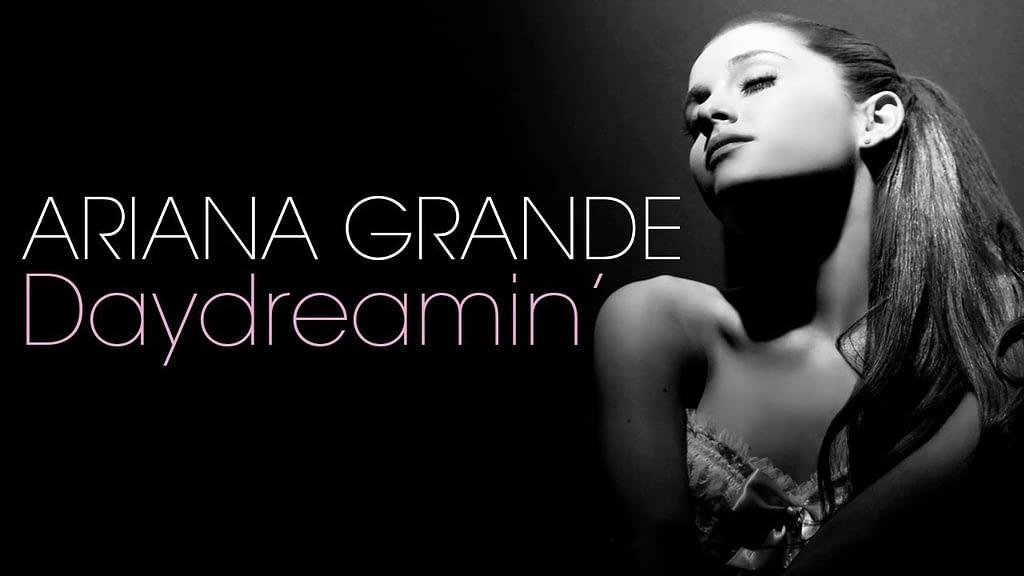 Ariana Grande Daydreamin
